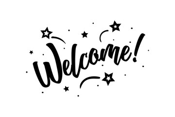 Welcome. Beautiful greeting card poster, calligraphy black text Word star fireworks. Hand drawn, design elements. Handwritten modern brush lettering on a white background isolated vector