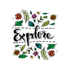 Explore lettering with floral element background.