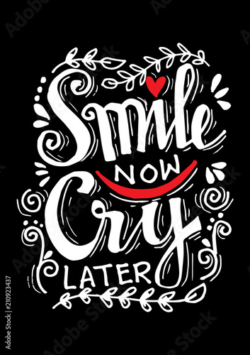Smile Now Cry Later Hand Drawn Motivation Lettering Quote Stock