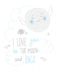 I love you to the moon and back lettering quote hand drawn cute card design