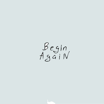 Begin Again - quote text