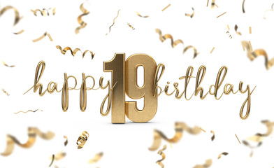 Happy 19th birthday gold greeting background. 3D Rendering