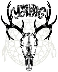 Bull's skull with antlers, feathers and Lettering the quote: Wild and young. Boho style element. Suitable for T-shirts, textiles, banner, logo.