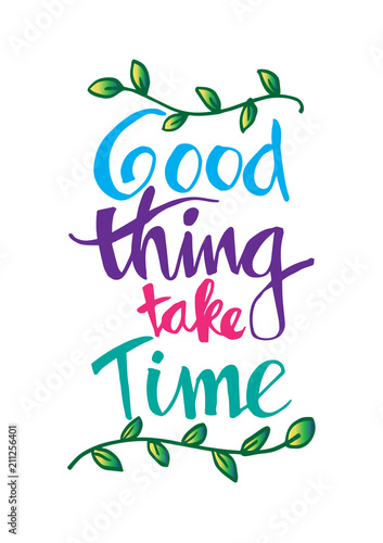 Good Things Take Time Motivational Quote Stock Photo And Royalty