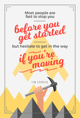 Illustrated motivational quote poster, inspirational vector typography design with framed mountain top and hand with an ax.