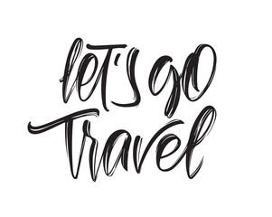 Vector illustration. Handwritten calligraphic lettering of Let's go Travel on white background