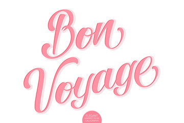 Vector volumetric lettering - Bon Voyage. Hand drawn inspiring motivation card with modern brush calligraphy. Isolated on white with shadows and highlights. Elegant handwritten calligraphy