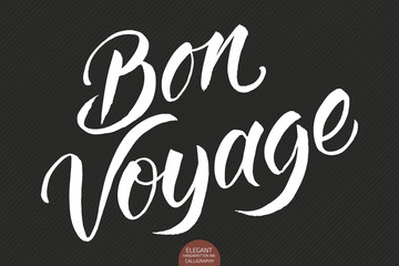 Vector hand drawn lettering Bon Voyage. Elegant modern handwritten calligraphy. Vector Ink illustration. Happy travel. Typography poster on dark background. For cards, invitations, prints etc.