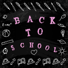 Back to school. Words and hand drawings with school and study symbols. Background - Black chalk board