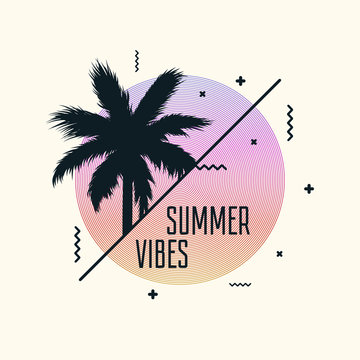 Summer vibes poster design with modern graphics and palm tree. Trendy banner template. Vector illustration.