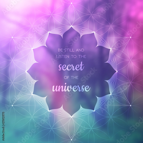 Spiritual Illustration With Inspirational Phrase Sacred Geometry On
