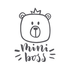 "Hand drawn word and bear. Brush pen lettering with phrase ""mini boss"""
