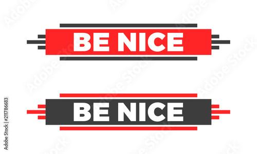 Typography slogan for t shirt printing  Be Nice modern