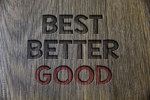 Writing Note Showing Best Better Good Business Photo Showcasing Improve Yourself Choosing Choice Deciding