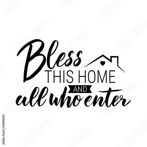 Bless This Home And All Who Enter Motivation Hand Drawn Lettering