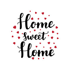 Home sweet home. Hand drawn lettering with phrase