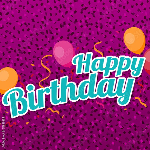 happy birthday greeting card with balloons confetti and streamers