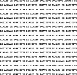 Always Be Positive Phrase Pattern