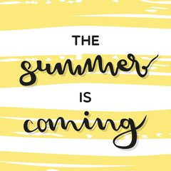 The summer is coming lettering. Vector illustration, hand drawn design