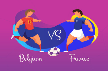 A duel of football teams. A clash between Belgium and France.
