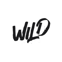 Hand drawn lettering card made with colapen. The inscription: Wild. Perfect design for greeting cards, posters, T-shirts, banners, print invitations.