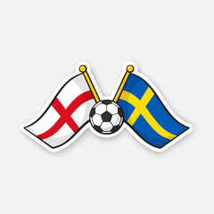 Sticker two crossed national flags of England versus Sweden with soccer ball between them
