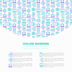 Online banking concept with thin line icons: deposit app, money safety, internet bank, contactless payment, credit card, online transaction. Modern vector illustration, print media template.