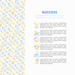 Success concept with thin line icons: trophy, idea, mountain peak, career, bullhorn, strategy, ladder, winner, medal, award, good choice, easy, certificate. Vector illustration, print media template.