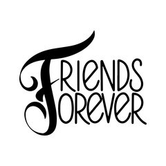Friendship day hand drawn lettering. Friends forever. Vector elements for invitations, posters, greeting cards. T-shirt design