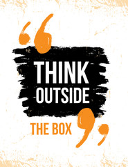 Think outside the box typography poster. Vector grunge background for quotes