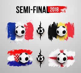 Soccer world cup 2018. Semi-final. Set of Realistic soccer ball on flag of France vs Belgium, Croatia vs England made of brush strokes. Vector illustration. Isolated on white background