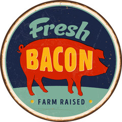 Vintage Vector Metal Sign - Home Cooked, Farm Raised, Fresh Bacon - Grunge effects can be easily removed for a brand new, clean design.