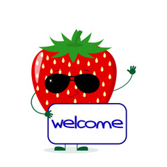 Cute Strawberry character in sunglasses keeps the signboard welcome.