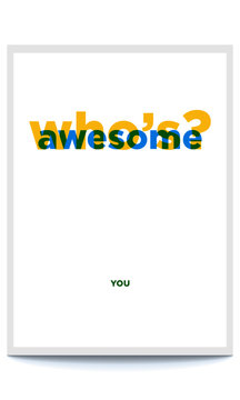 """Vector poster with the phrase """"who's awesome"""". Motivation Poster for office and home. Me Awesome Design for t-shirt and print."""