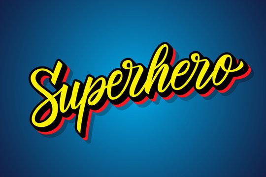 Superhero hand drawn lettering. Calligraphic element for your design. Vector illustration.