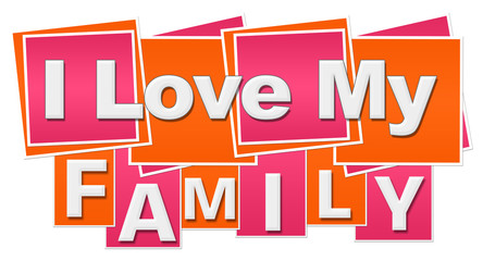 I Love My Family Orange Pink Squares Stripes