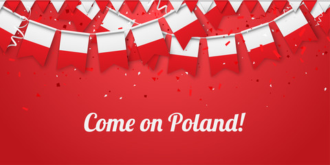 Come on Poland! Background with national flags.