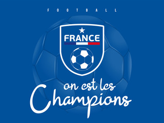 FOOTBALL FRANCE - On est les Champions