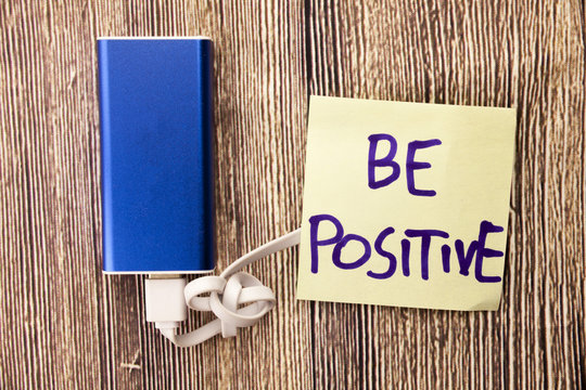 Being positive is the best attitude. Always happy. Being optimistic towards life. Affirmative about your plans. Think rational and logically. Sure of something.