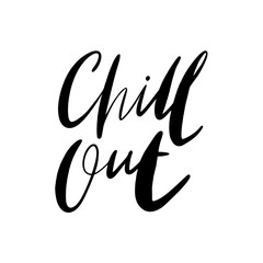 Chill Out hand written lettering. Modern brush calligraphy.