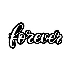 Hand drawn lettering sticker. The inscription: Forever. Perfect design for greeting cards, posters, T-shirts, banners, print invitations.