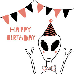 Hand drawn birthday card with cute funny alien in a party hat, bunting, lettering quote Happy birthday. Isolated objects. Line drawing. Vector illustration. Design concept for children print.