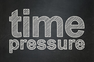 Time concept: text Time Pressure on Black chalkboard background