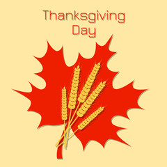 Thanksgiving Day in Canada. Maple leaf and a bunch of wheat, name of the holiday