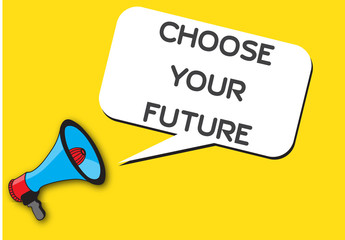 choose your future from megaphone