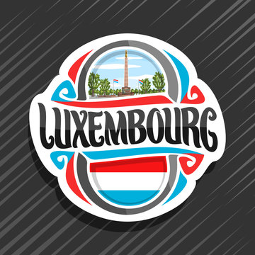 Vector logo for Luxembourg country, fridge magnet with luxembourgish flag, original brush typeface for word luxembourg and national symbol - statue of Gelle Fra or Golden Lady on cloudy sky background