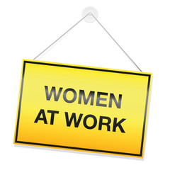 Women at work sign, yellow warning metal plate. Isolated vector illustration on white background.