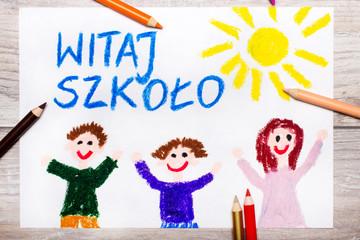 Kolorowy rysunek z napisem WITAJ SZKOŁO i uśmiechnięte, szczęśliwe dzieci.