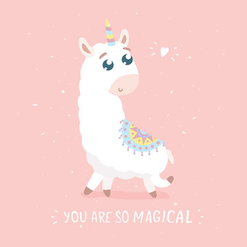 You are so magical card. Cute cartoon llamacorn vector illustration. Flat design.