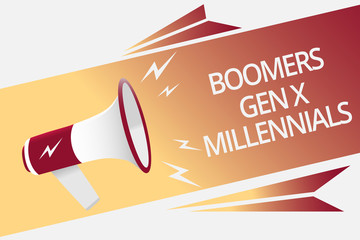 Conceptual hand writing showing Boomers Gen X Millennials. Business photo text generally considered to be about thirty years Megaphone loudspeaker bubble important message speaking out loud.